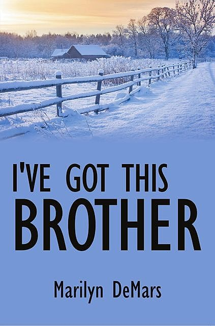 I've Got This Brother, Marilyn DeMars