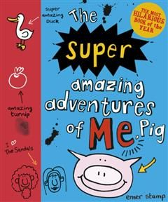 Super Amazing Adventures of Me, Pig, Emer Stamp