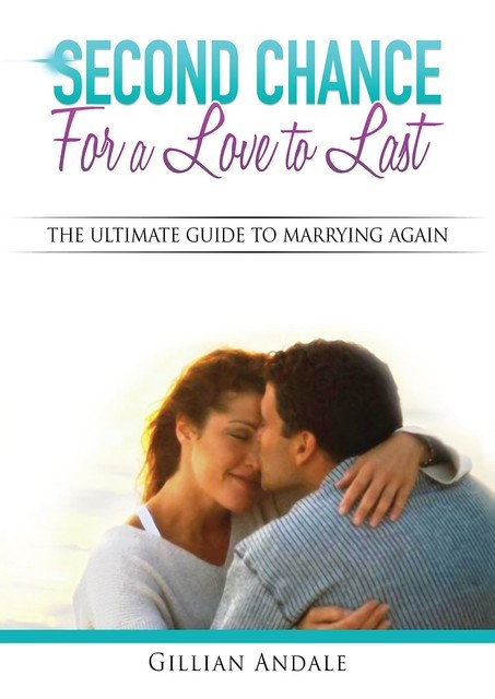 Second Chance for a Love to Last, Gillian Barbara Andale