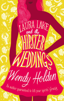 Laura Lake And The Hipster Weddings, Wendy Holden