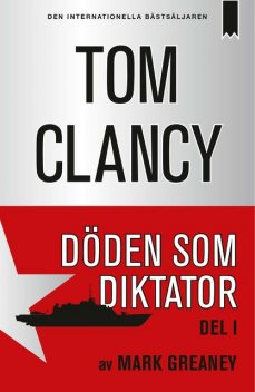 Döden som diktator del I, Tom Clancy, Mark Greaney