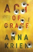 Act of Grace, Anna Krien
