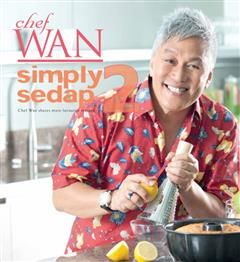 Simply Sedap 2. Chef Wan shares more favourite recipes, Chef Wan
