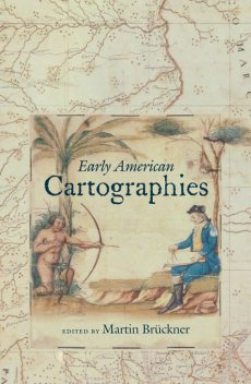 The Geographic Revolution in Early America, Martin Brückner