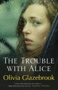 The Trouble with Alice, Olivia Glazebrook