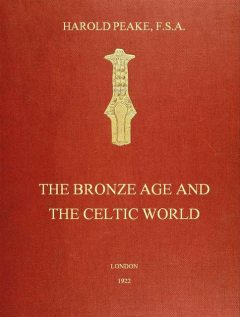 The Bronze Age and the Celtic World, Harold Peake