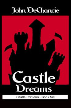 Castle Dreams, John DeChancie