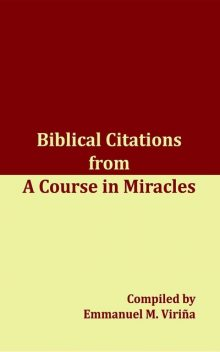 Biblical Citations from A Course in Miracles, Emmanuel M. Virina