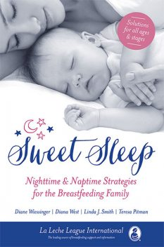 Sweet Sleep, Diana Wiessinger, Diane West, La Leche League International, Teresa Pitman, Linda Smith