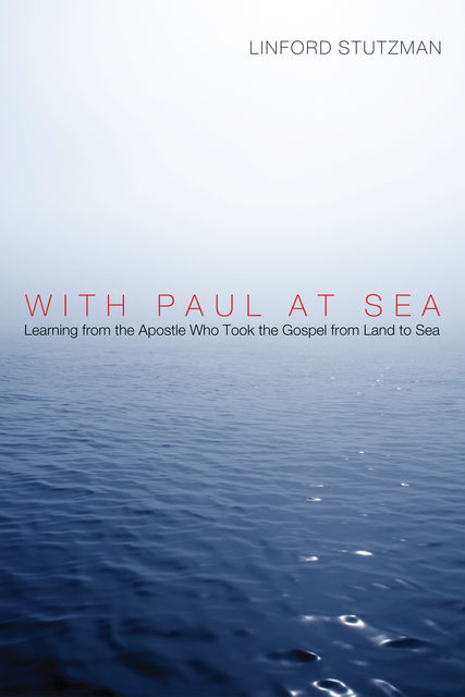 With Paul at Sea, Linford Stutzman