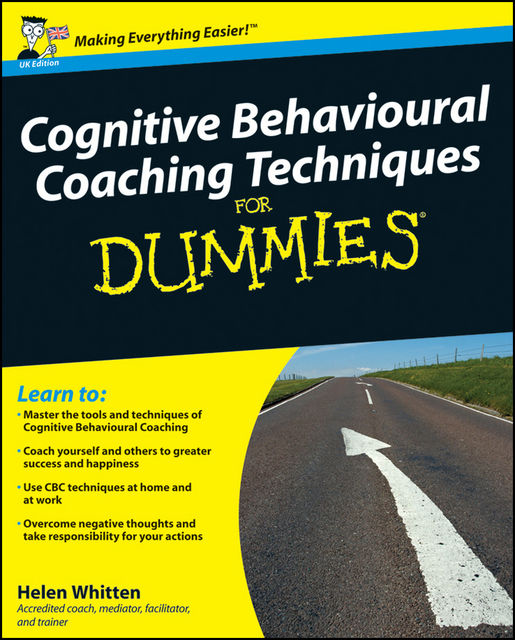 Cognitive Behavioural Coaching Techniques For Dummies, Helen Whitten