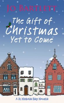 The Gift of Christmas Yet to Come, Jo Bartlett