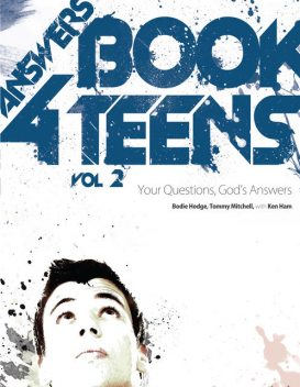 Answers Book For Teens Volume 2, Bodie Hodge, Ken Ham, Tommy Mitchell