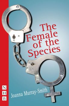 The Female of the Species, Joanna Murray-Smith