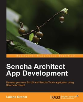 Sencha Architect App Development, Loiane Groner