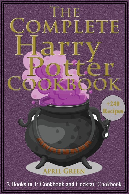 The Unofficial Harry Potter Cookbook, April Green