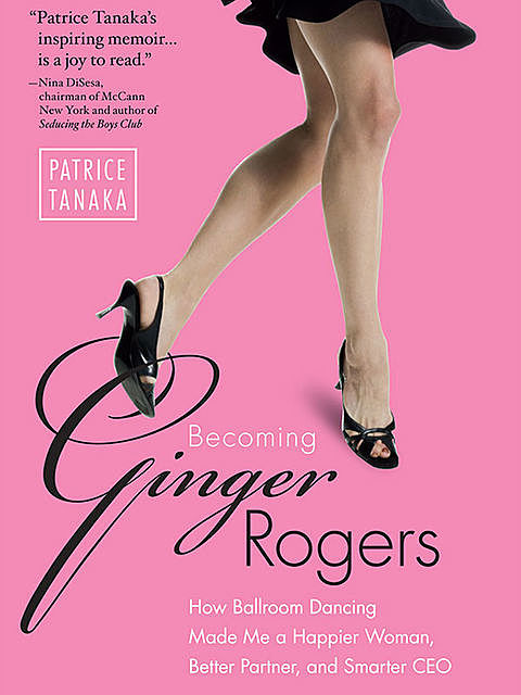 Becoming Ginger Rogers, Patrice Tanaka