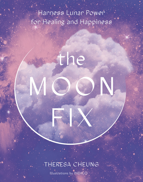 The Moon Fix, Theresa Cheung