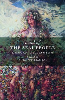 The Land of the Seal People, Duncan Williamson