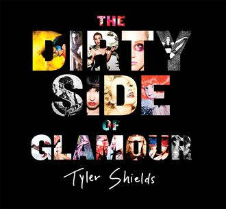 The Dirty Side of Glamour, Tyler Shields