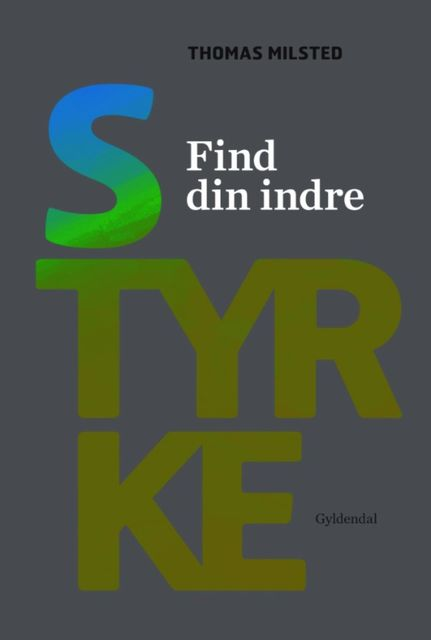 Find din indre styrke, Anna Bridgwater, Thomas Milsted