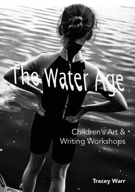 The Water Age Children's Art & Writing Workshops, Tracey Warr