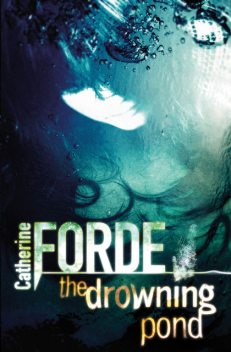 The Drowning Pond, Catherine Forde