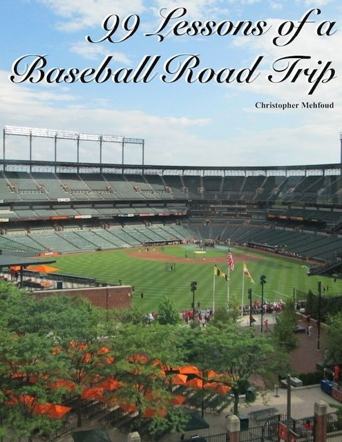 99 Lessons of a Baseball Road Trip, Christopher Mehfoud