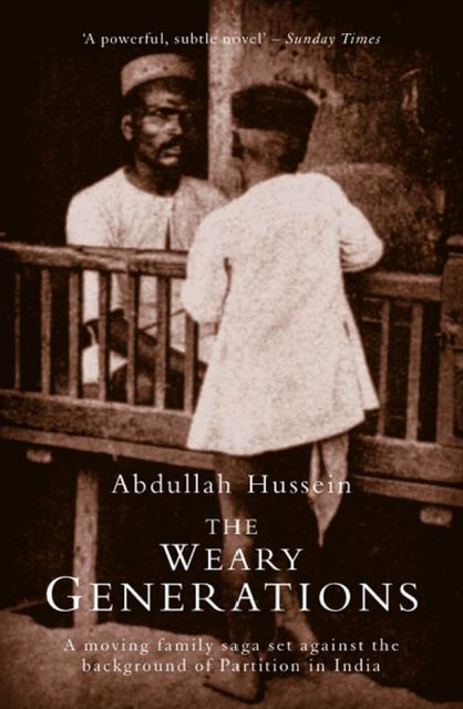 The Weary Generations, Abdullah Hussein