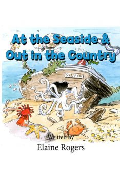 At the Seaside & Out in the Country, Elaine Rogers