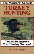 The Masters' Secrets Turkey Hunting, John Phillips
