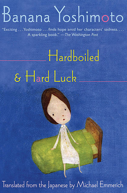 Hardboiled and Hard Luck, Banana Yoshimoto