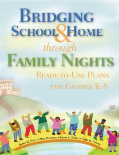 Bridging School & Home through Family Nights, Karen Miller, Diane W. Kyle, Ellen McIntyre, Gayle H. Moore