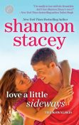 Love a Little Sideways: Book Seven of The Kowalskis, Shannon Stacey