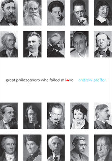 Great Philosophers Who Failed at Love, Andrew Shaffer