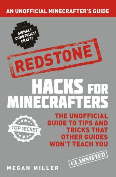 Hacks for Minecrafters: Redstone, Megan Miller