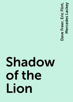 Shadow of the Lion, Eric Flint, Dave Freer, Mercedes Lackey