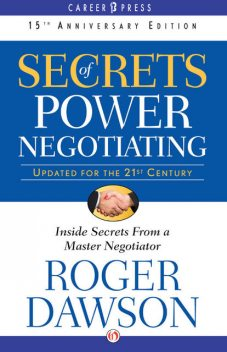 Secrets of Power Negotiating, Roger Dawson