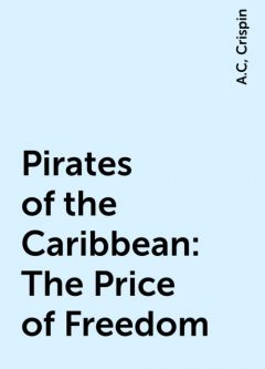 Pirates of the Caribbean: The Price of Freedom, A.C, Crispin