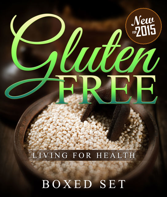 Gluten Free Living For Health, Speedy Publishing