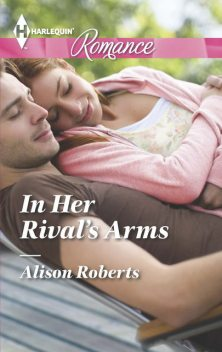 In Her Rival's Arms, Alison Roberts