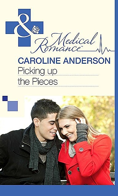 Picking up the Pieces, Caroline Anderson