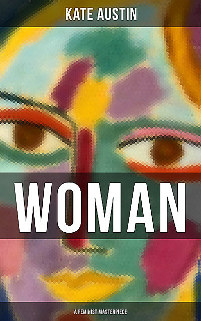 WOMAN (A Feminist Masterpiece), Kate Austin