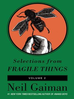 Selections from Fragile Things, Volume Two, Neil Gaiman