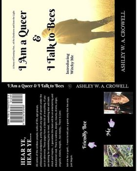I Am a Queer & I Talk to Bees, Ashley Windy April Crowell