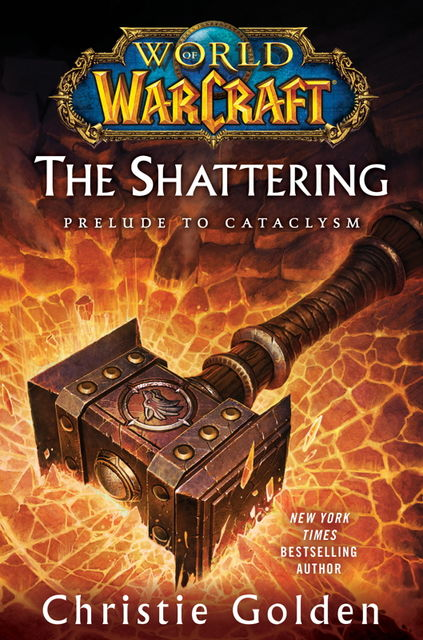 The Shattering: Prelude to Cataclysm, Christie Golden