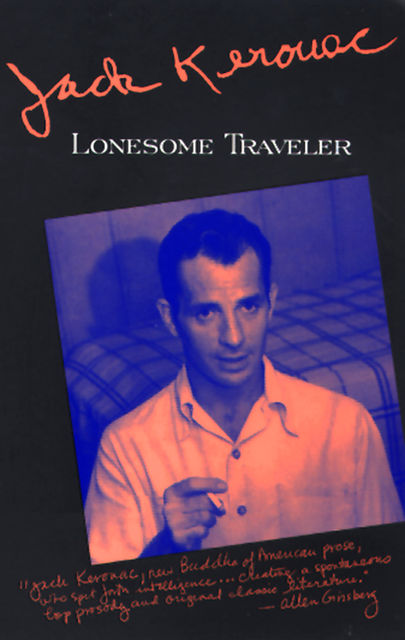 Lonesome Traveler, Jack Kerouac
