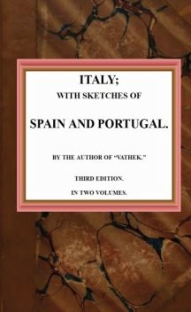 Italy; with sketches of Spain and Portugal, William Beckford