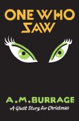 One Who Saw, A.M.Burrage