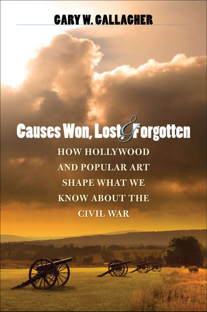 Causes Won, Lost, and Forgotten, Gary W.Gallagher